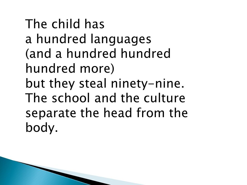 The child has a hundred languages (and a hundred hundred hundred more) but they steal ninety-nine.