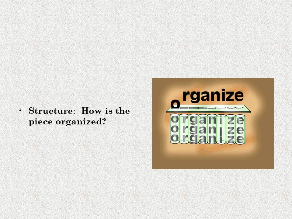 Structure: How is the piece organized