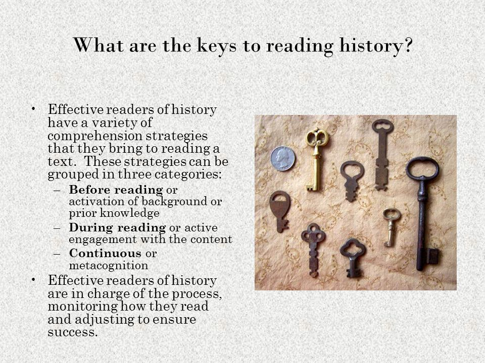 What are the keys to reading history