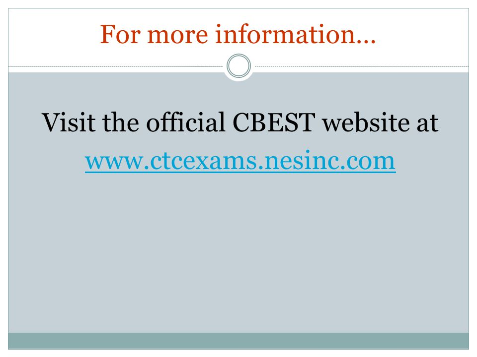 Visit the official CBEST website at www.ctcexams.nesinc.com