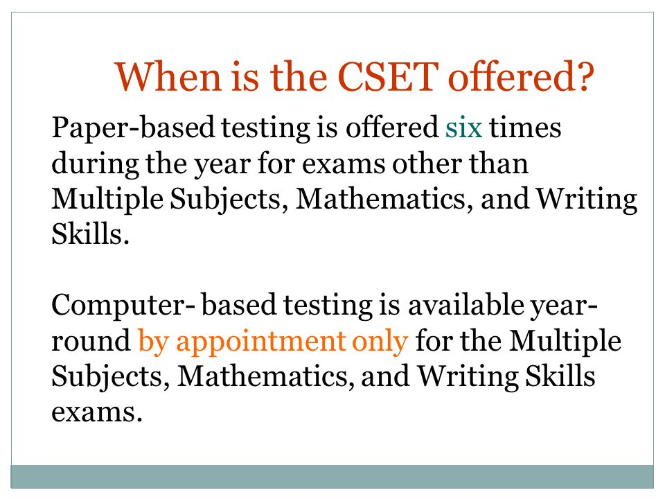 When is the CSET offered