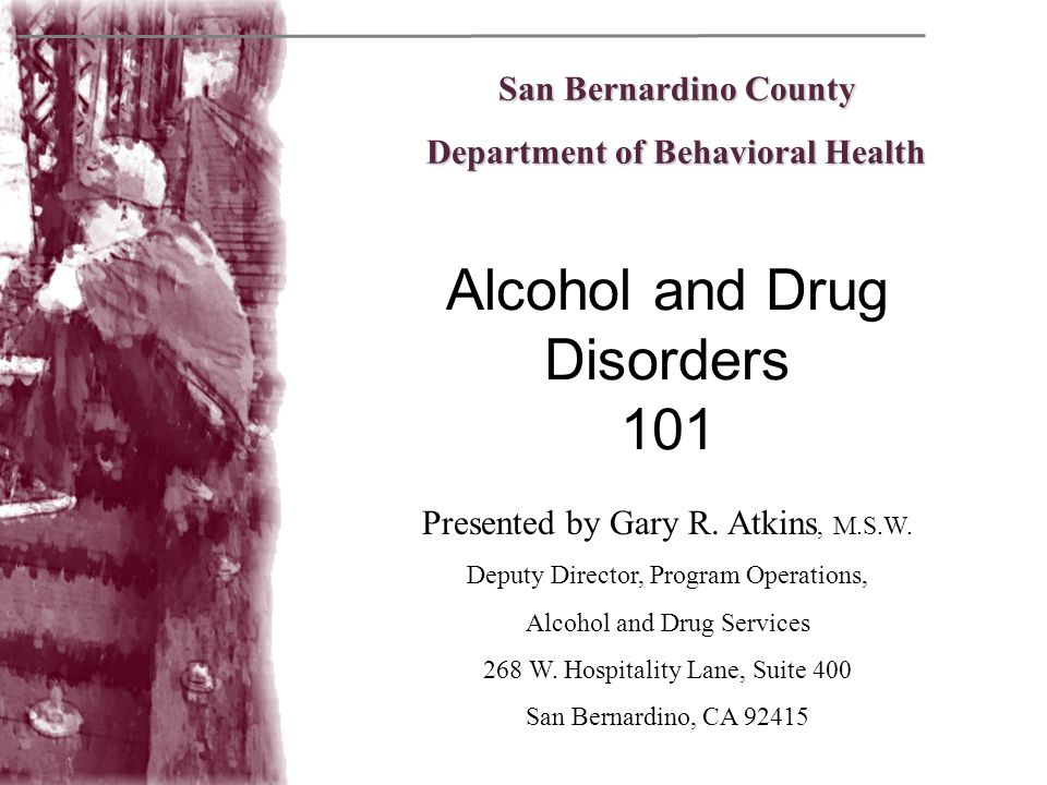 Alcohol and Drug Disorders 101