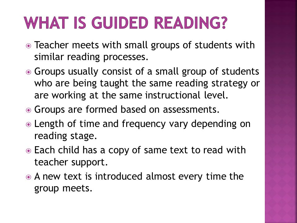 What is Guided Reading Teacher meets with small groups of students with similar reading processes.