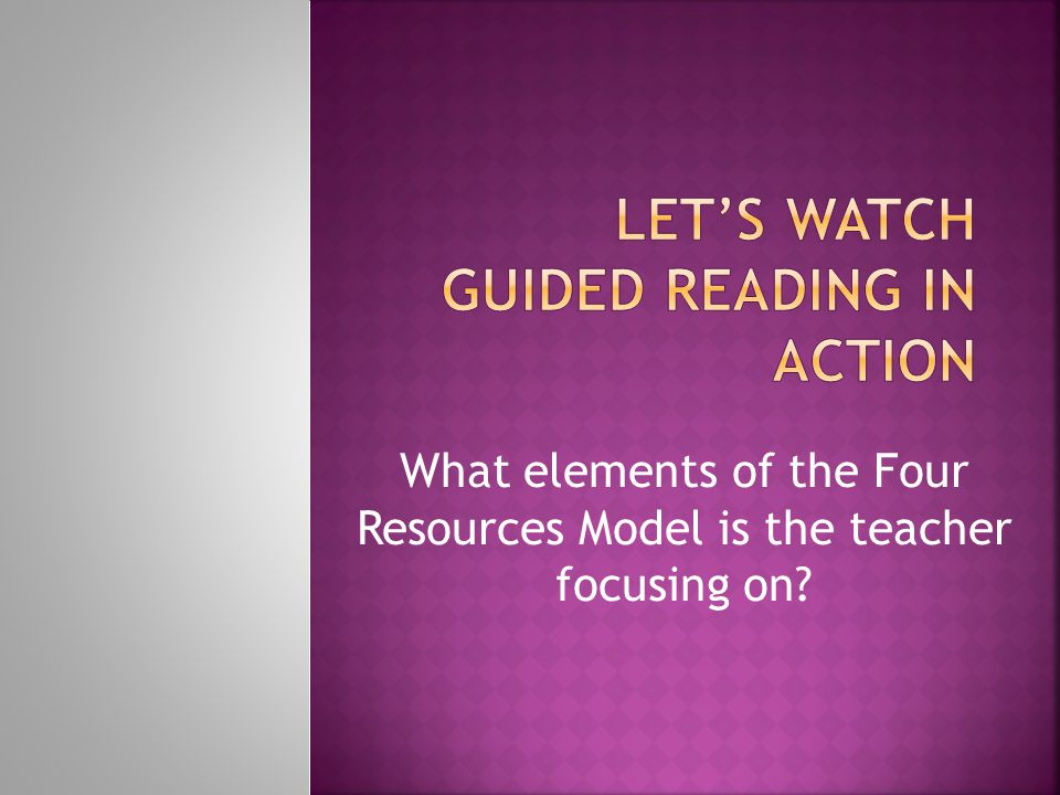 Let's watch Guided Reading in Action