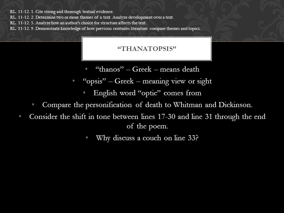 thanos – Greek – means death opsis – Greek – meaning view or sight