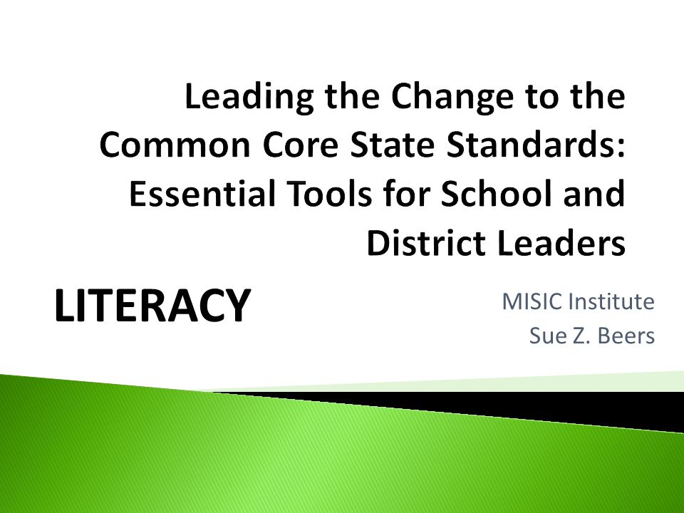 Leading the Change to the Common Core State Standards: Essential Tools for School and District Leaders