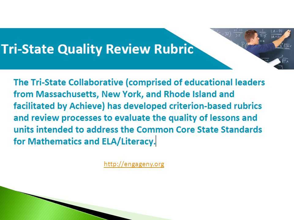 New York, Rhode Island and Massachusetts developed a quality review rubric to assess the quality of lessons and units developed to address the Common Core.
