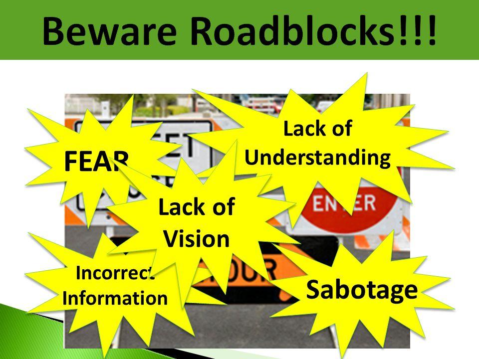 Beware Roadblocks!!! FEAR Sabotage Lack of Vision