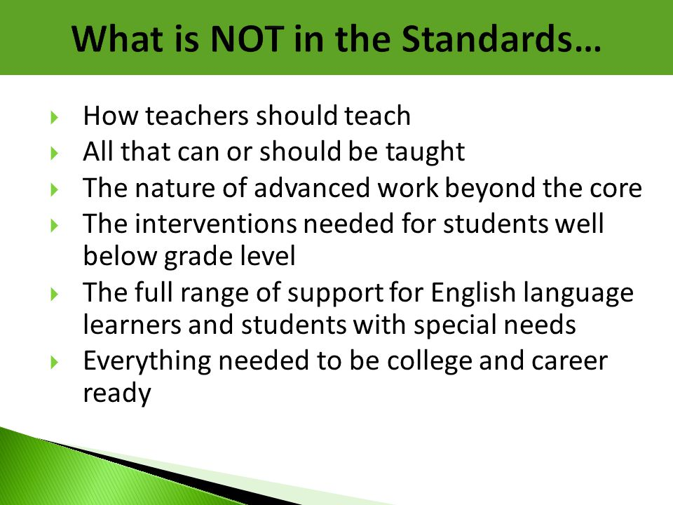 What is NOT in the Standards…