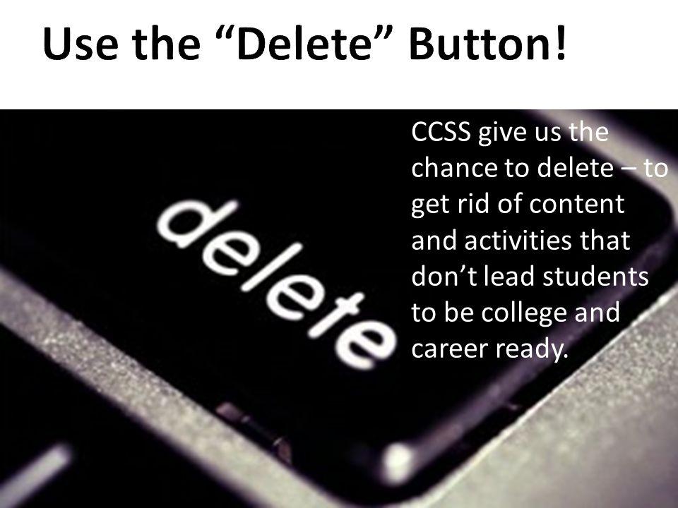 Use the Delete Button!