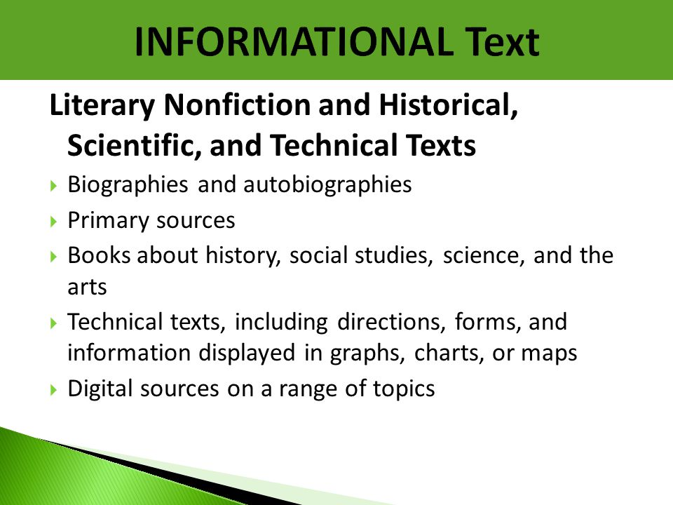 INFORMATIONAL Text Literary Nonfiction and Historical, Scientific, and Technical Texts. Biographies and autobiographies.