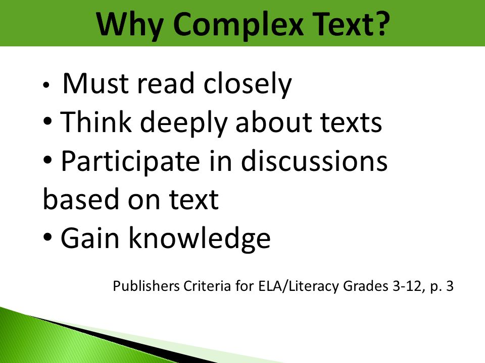 Why Complex Text Think deeply about texts