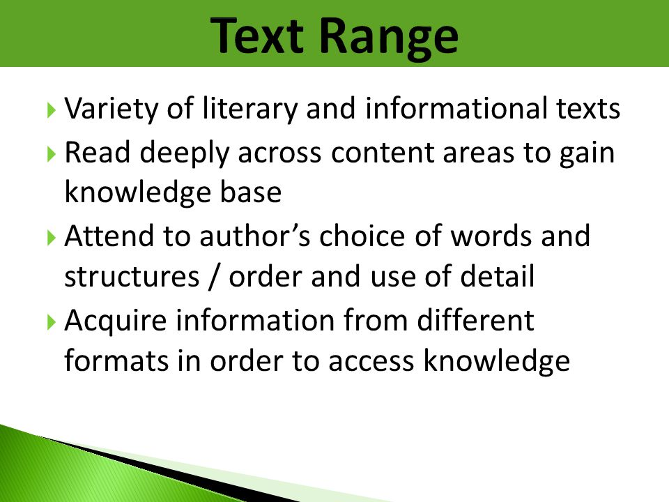 Text Range Variety of literary and informational texts
