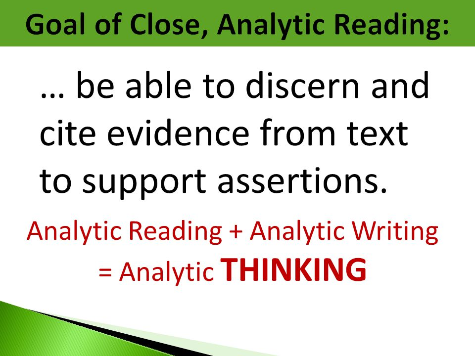 Goal of Close, Analytic Reading: