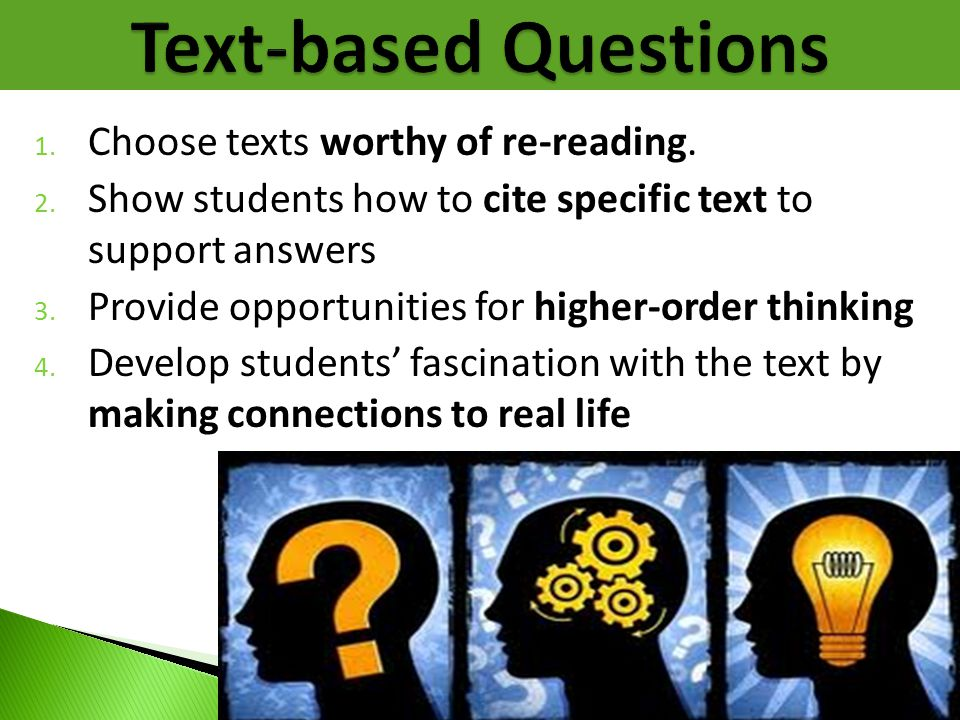 Text-based Questions Choose texts worthy of re-reading.