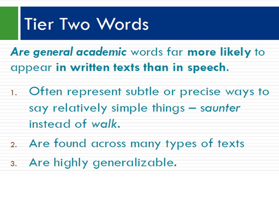 Note some of the characteristics of Tier 2 words.