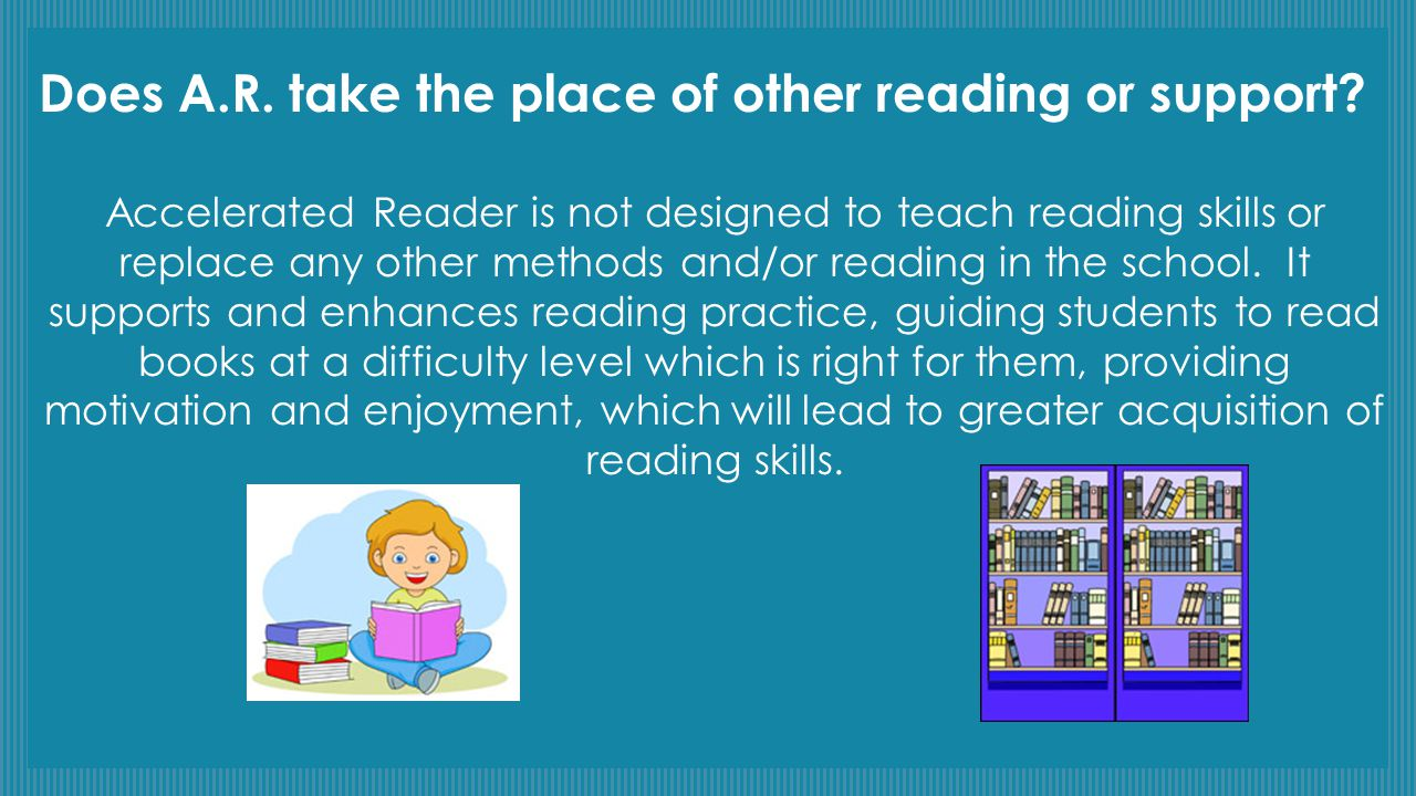 Does A.R. take the place of other reading or support