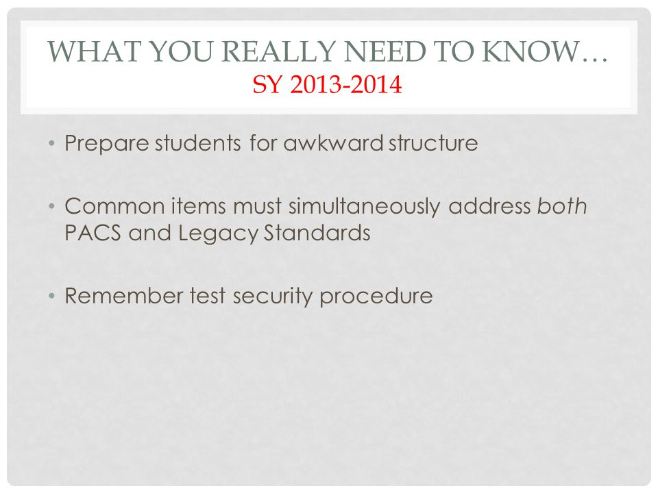 What you really need to know… SY 2013-2014