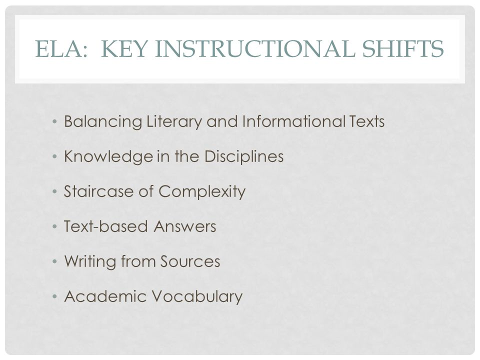 ELA: Key Instructional Shifts