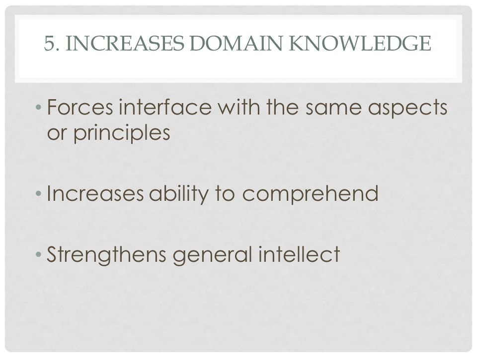 5. Increases domain knowledge