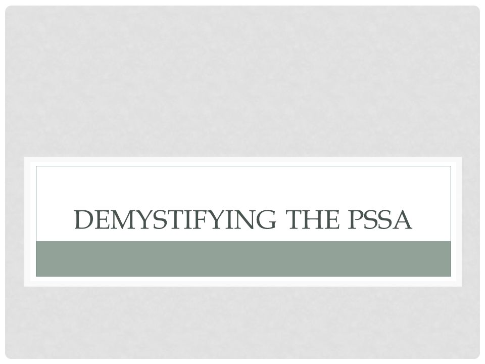 Demystifying the PSSA