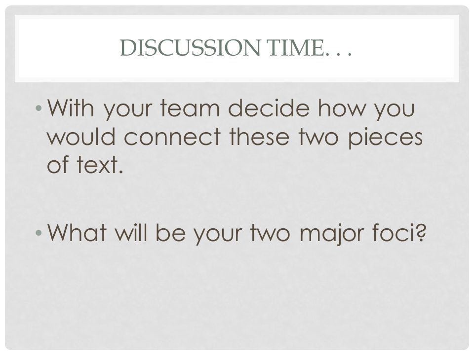 With your team decide how you would connect these two pieces of text.