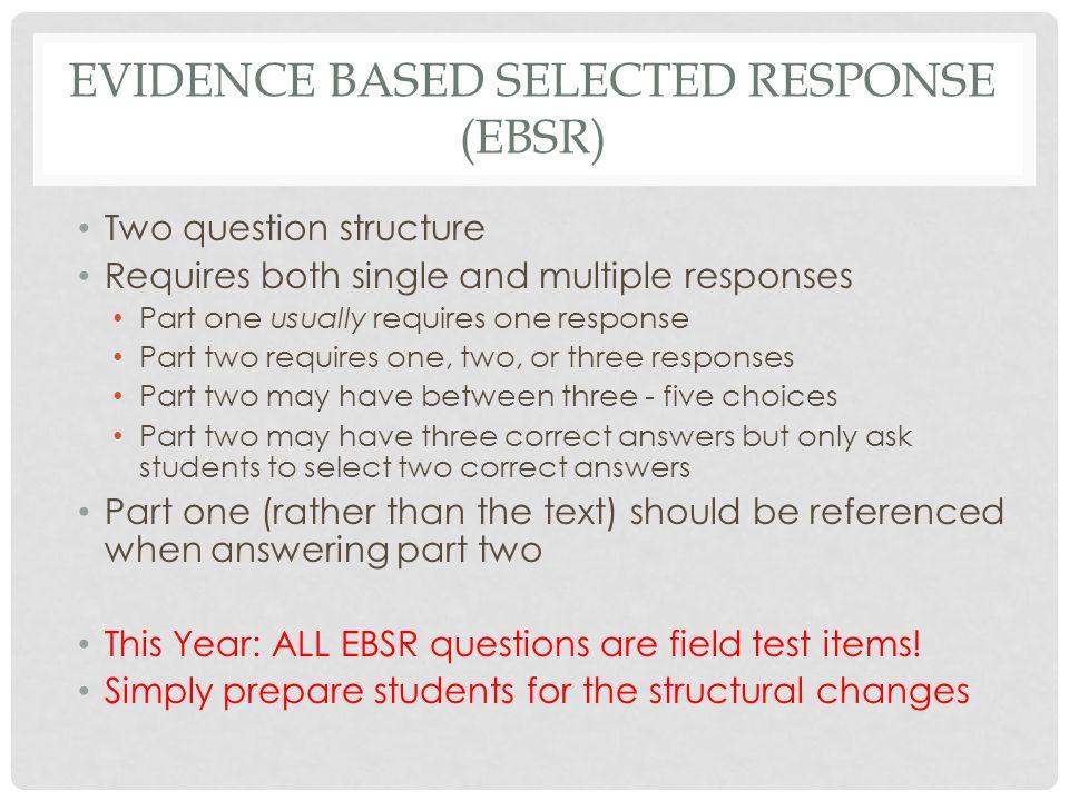 Evidence based selected response (EBSR)