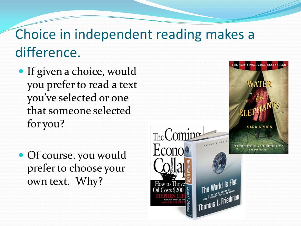 Choice in independent reading makes a difference.