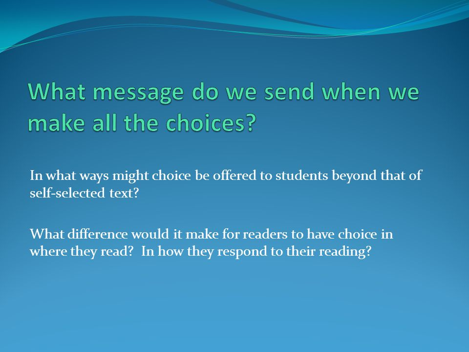 What message do we send when we make all the choices