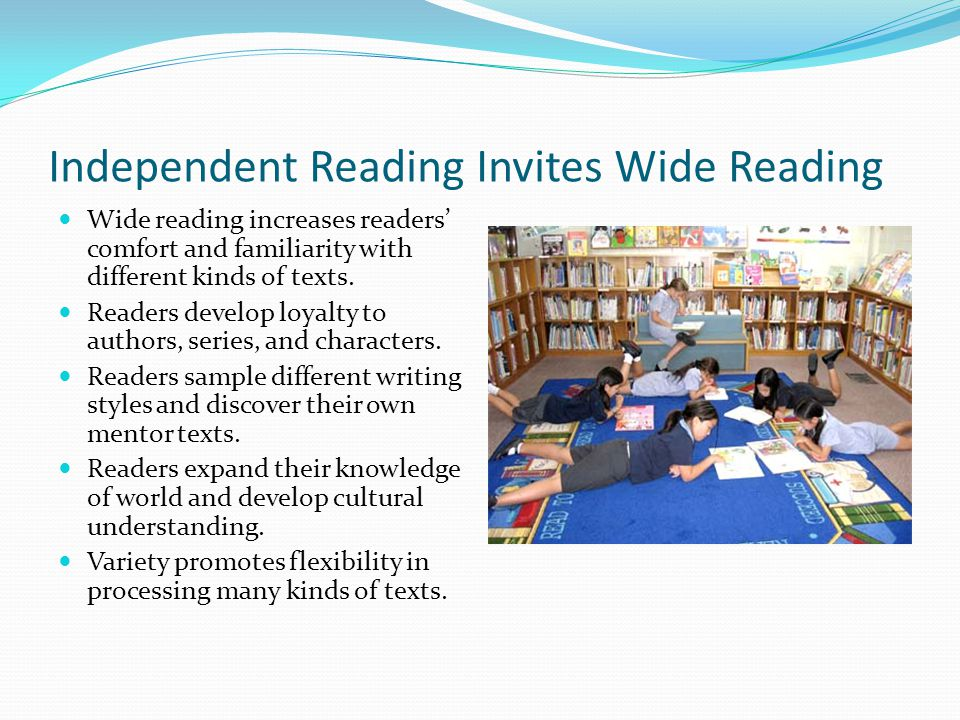 Independent Reading Invites Wide Reading