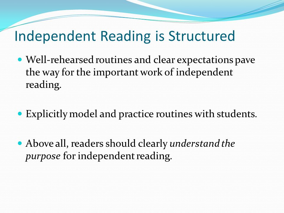 Independent Reading is Structured
