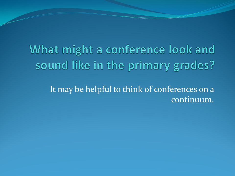 What might a conference look and sound like in the primary grades