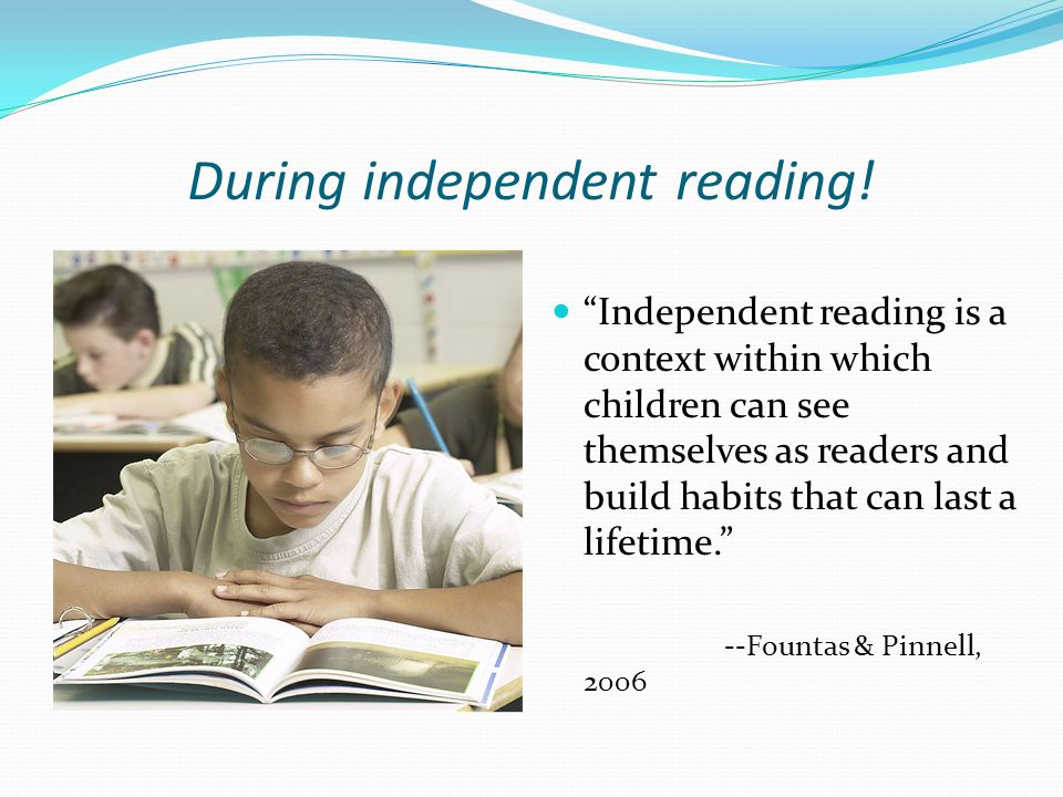 During independent reading!