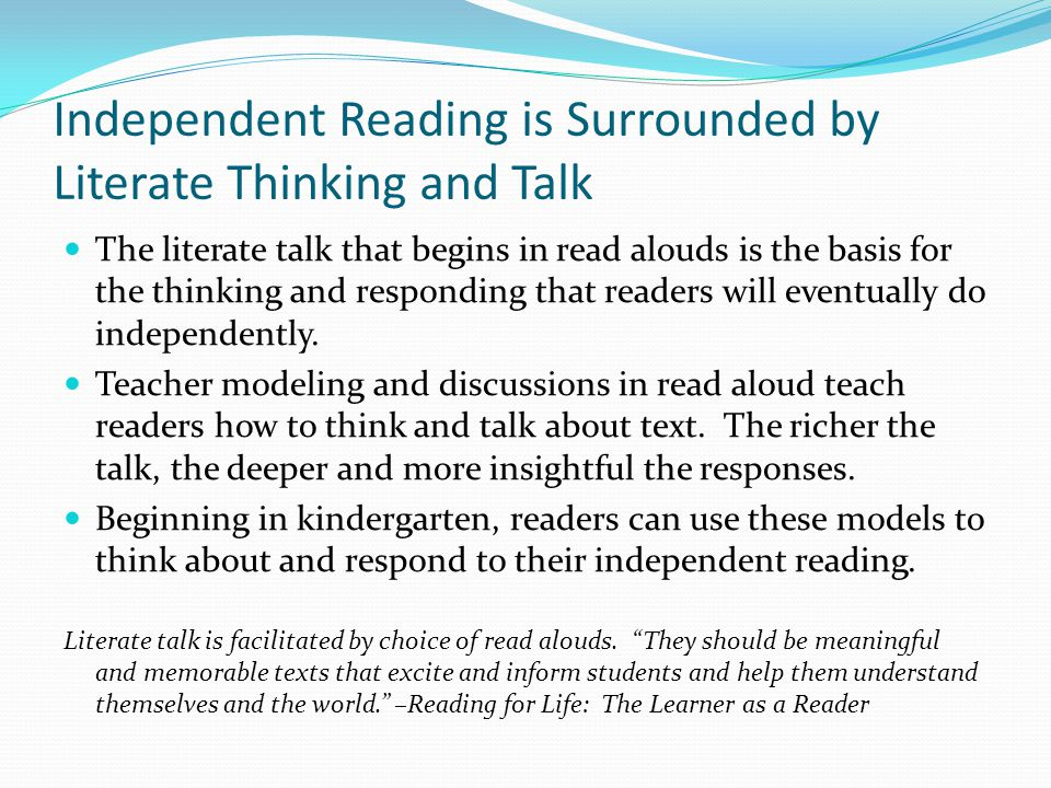 Independent Reading is Surrounded by Literate Thinking and Talk