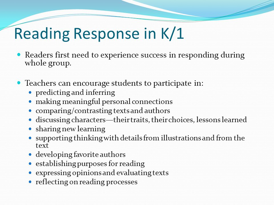 Reading Response in K/1 Readers first need to experience success in responding during whole group.