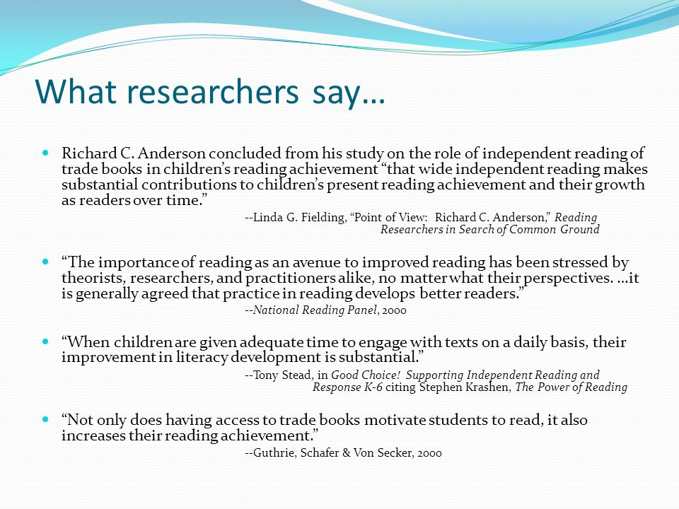 What researchers say…