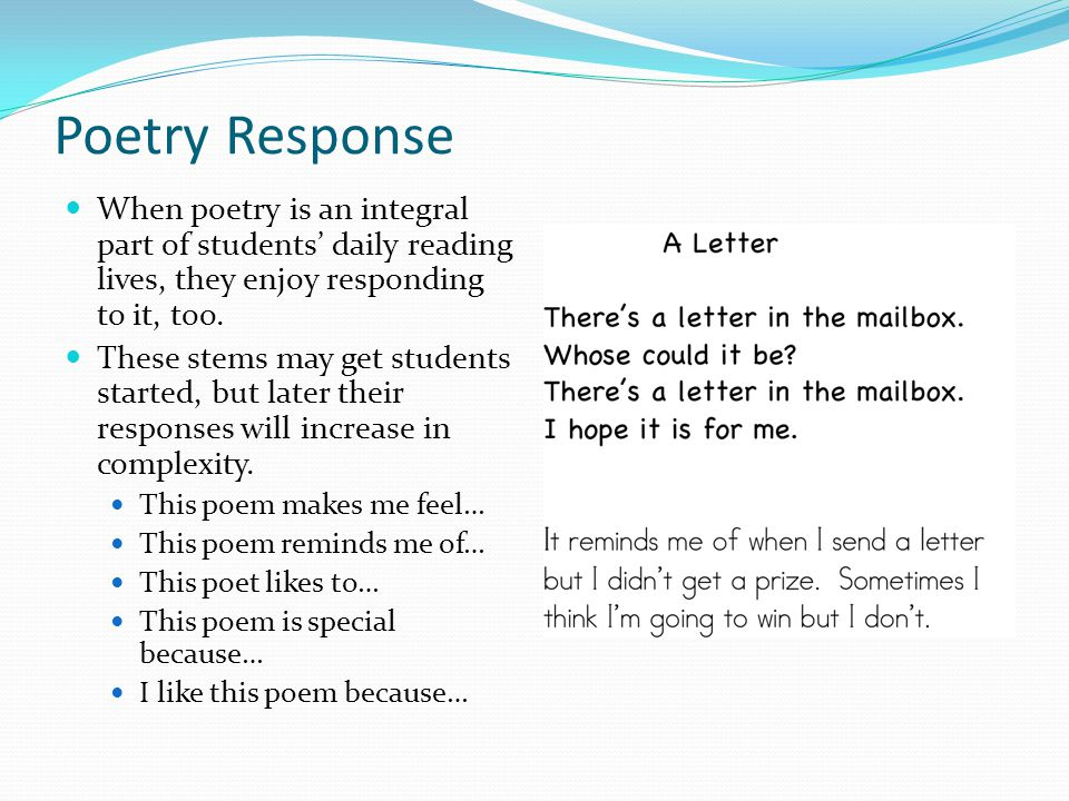 Poetry Response When poetry is an integral part of students' daily reading lives, they enjoy responding to it, too.