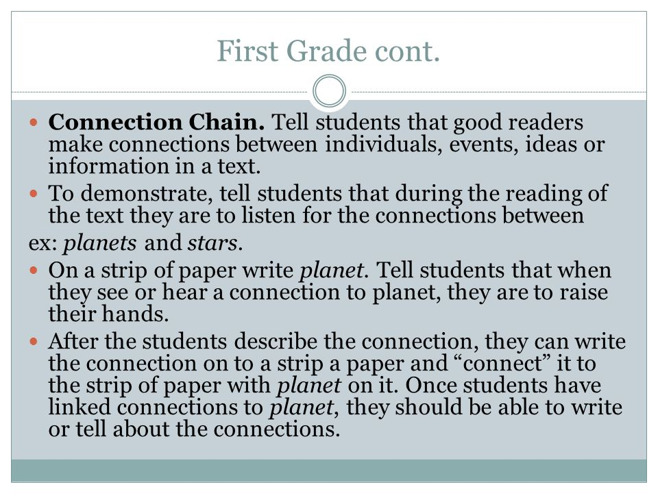 First Grade cont. Connection Chain. Tell students that good readers make connections between individuals, events, ideas or information in a text.