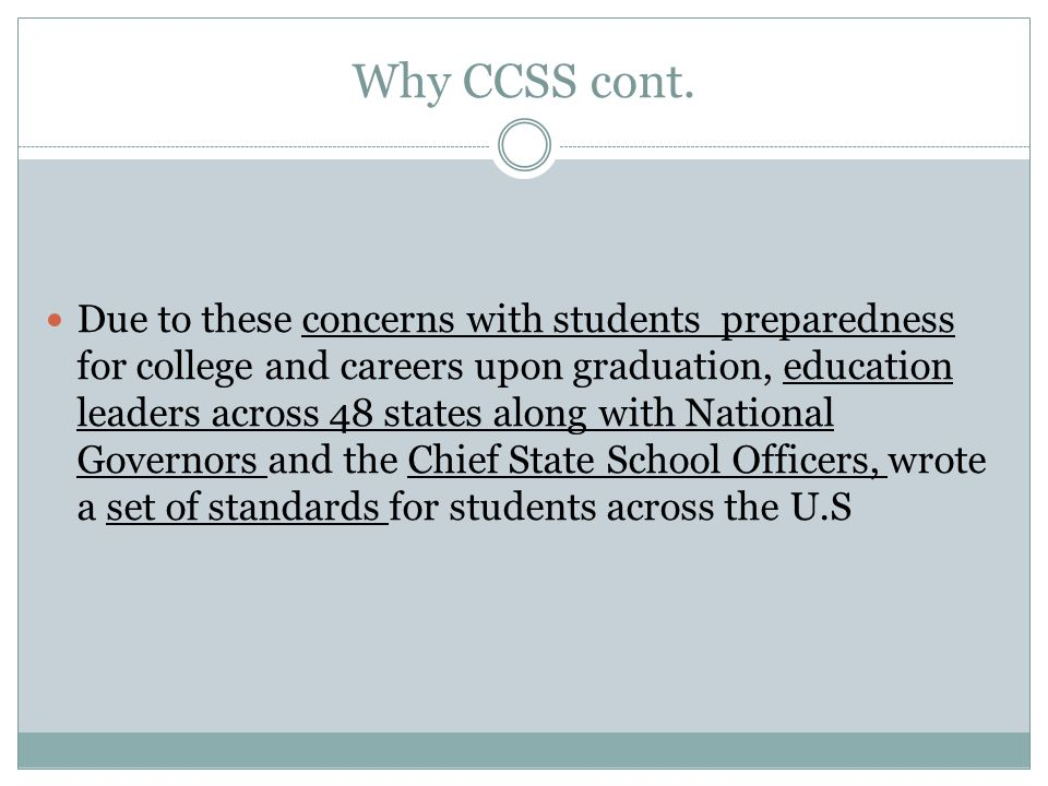 Why CCSS cont.