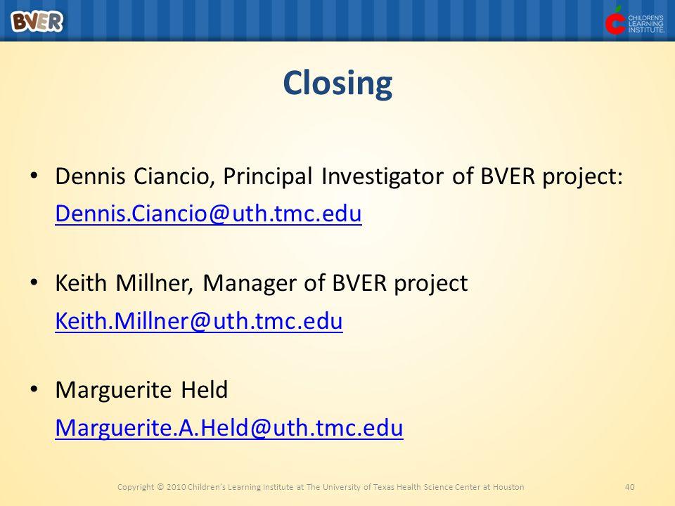 Closing Dennis Ciancio, Principal Investigator of BVER project:
