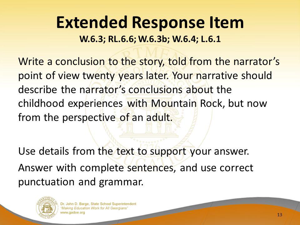 Extended Response Item W.6.3; RL.6.6; W.6.3b; W.6.4; L.6.1