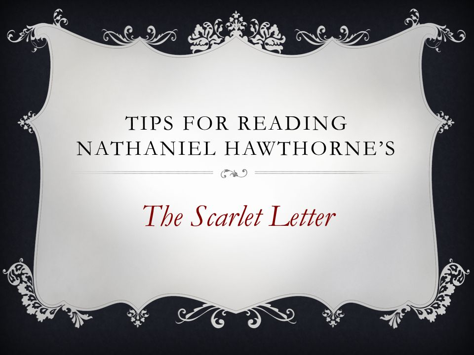 Tips for Reading Nathaniel Hawthorne's