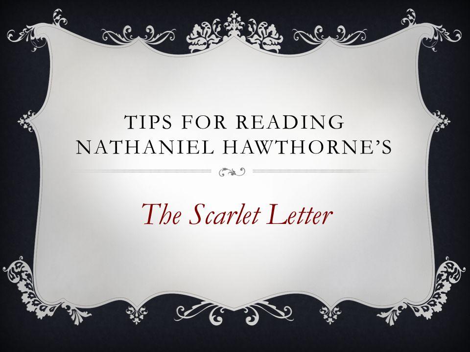 Tips for Reading Nathaniel Hawthorne's