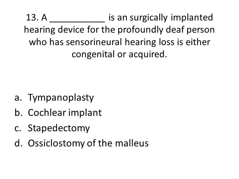 Ossiclostomy of the malleus