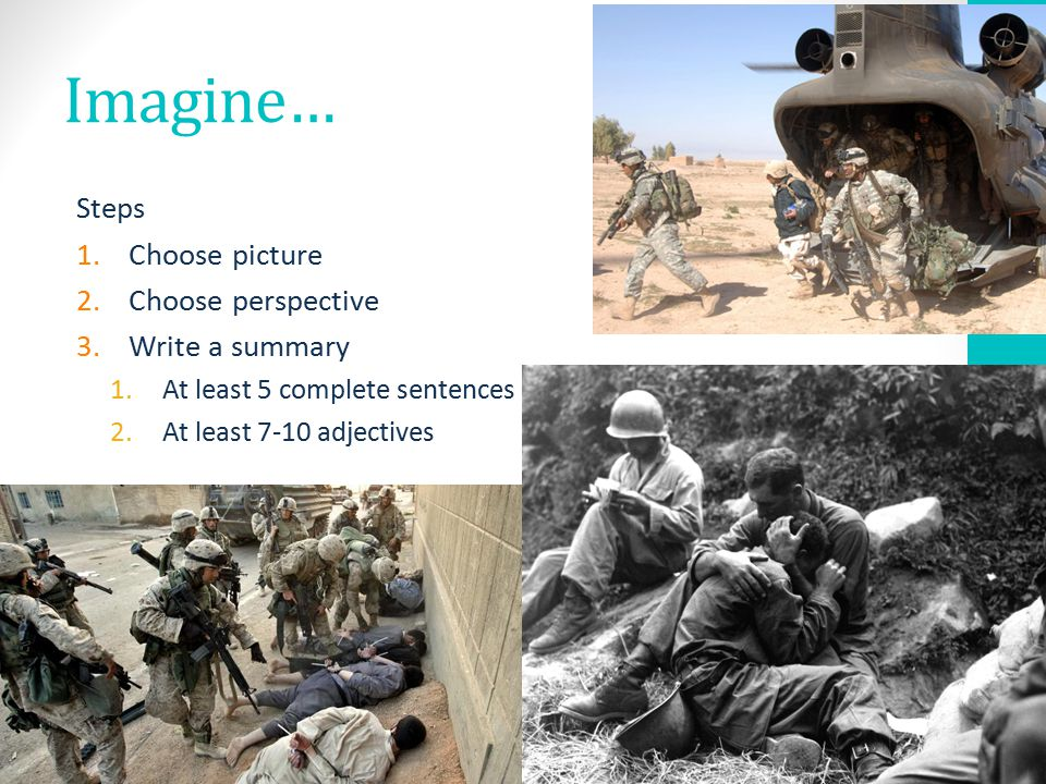 Imagine… Steps Choose picture Choose perspective Write a summary