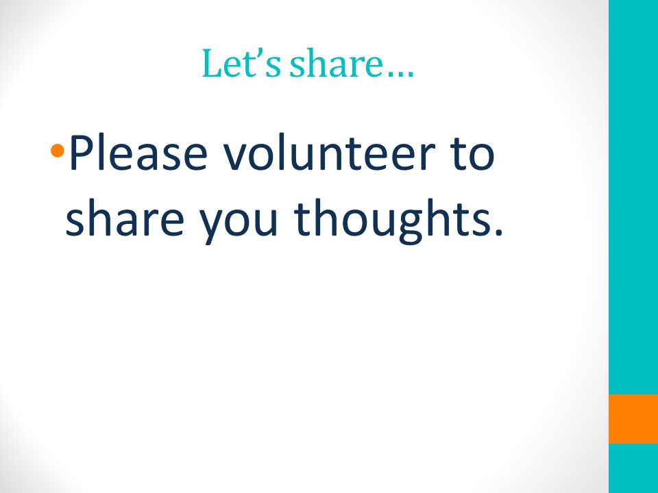 Please volunteer to share you thoughts.