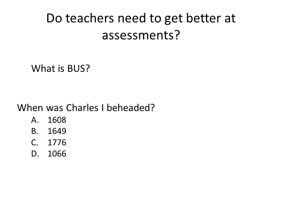 Do teachers need to get better at assessments