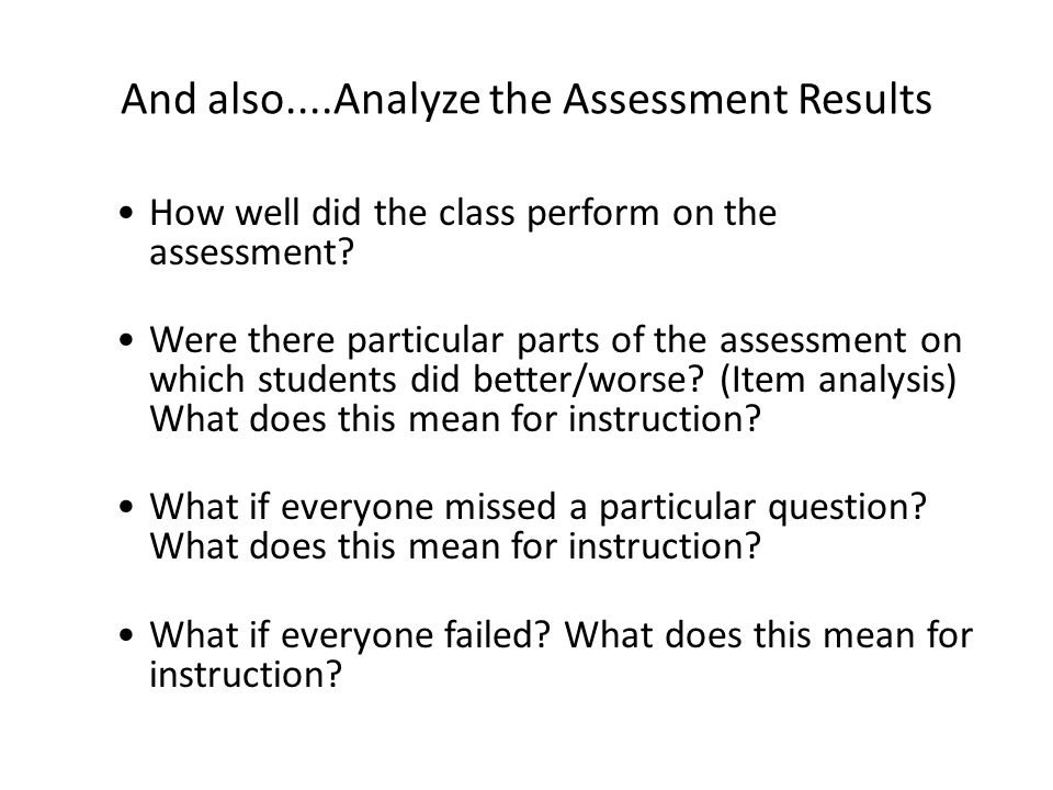 And also....Analyze the Assessment Results