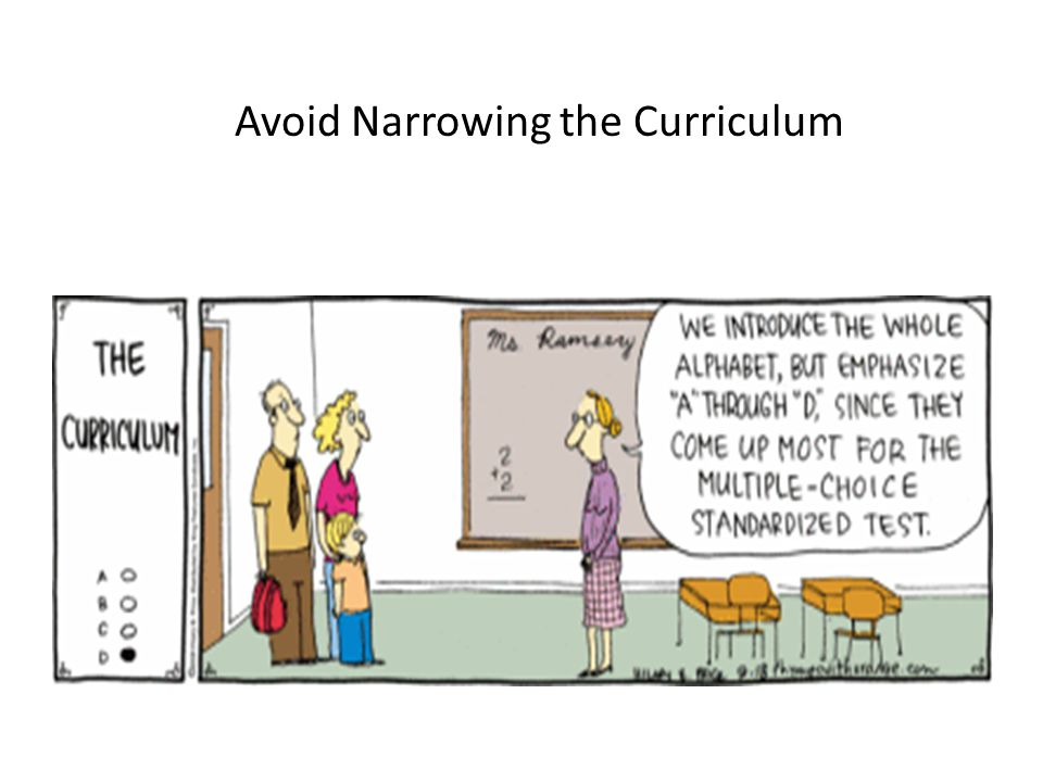 Avoid Narrowing the Curriculum