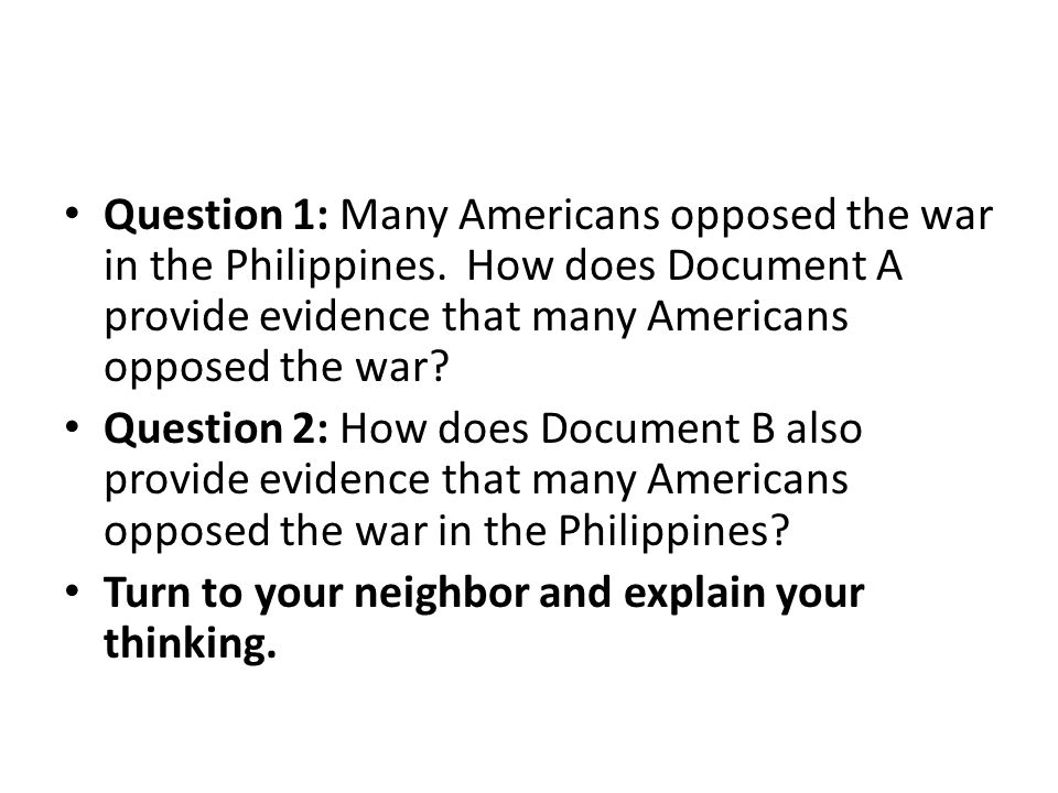 Question 1: Many Americans opposed the war in the Philippines